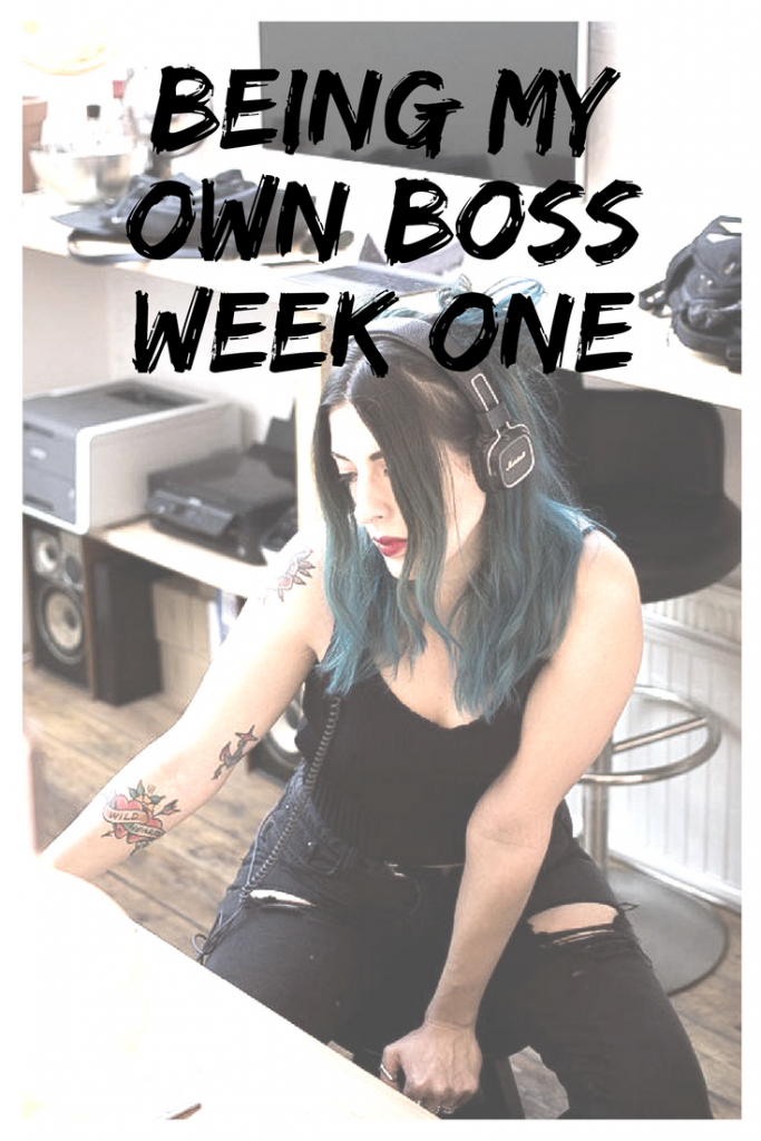 Being my own boss week one